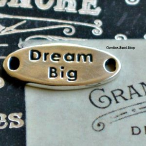 Dream Big - Sterling Silver Word Link -  SALE, Connector Links, Words, Stamped Charms