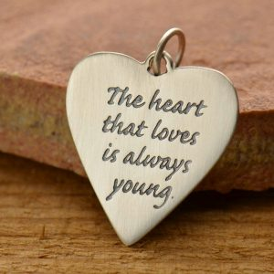 The Heart That Loves Is Always Young Pendant - C2538, End of Year Sale, Word Charms